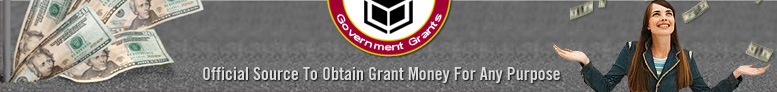 Official Source To Obtain Grant Money For Any Purpose.